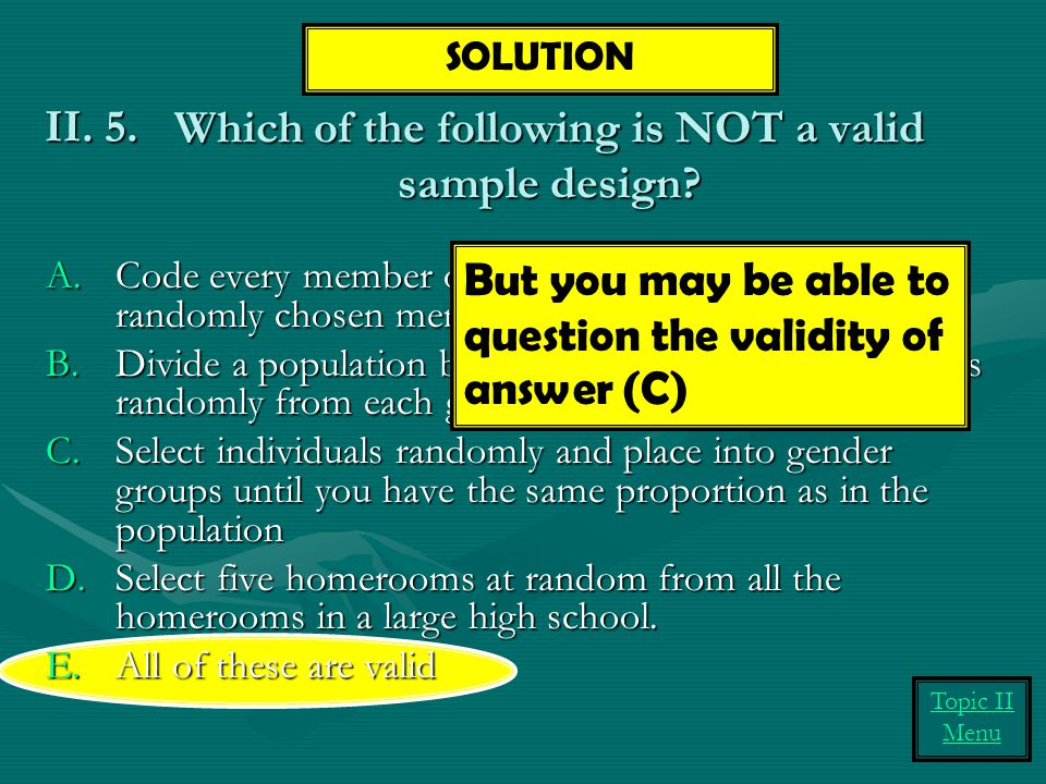 Which of the following is NOT a valid sample design