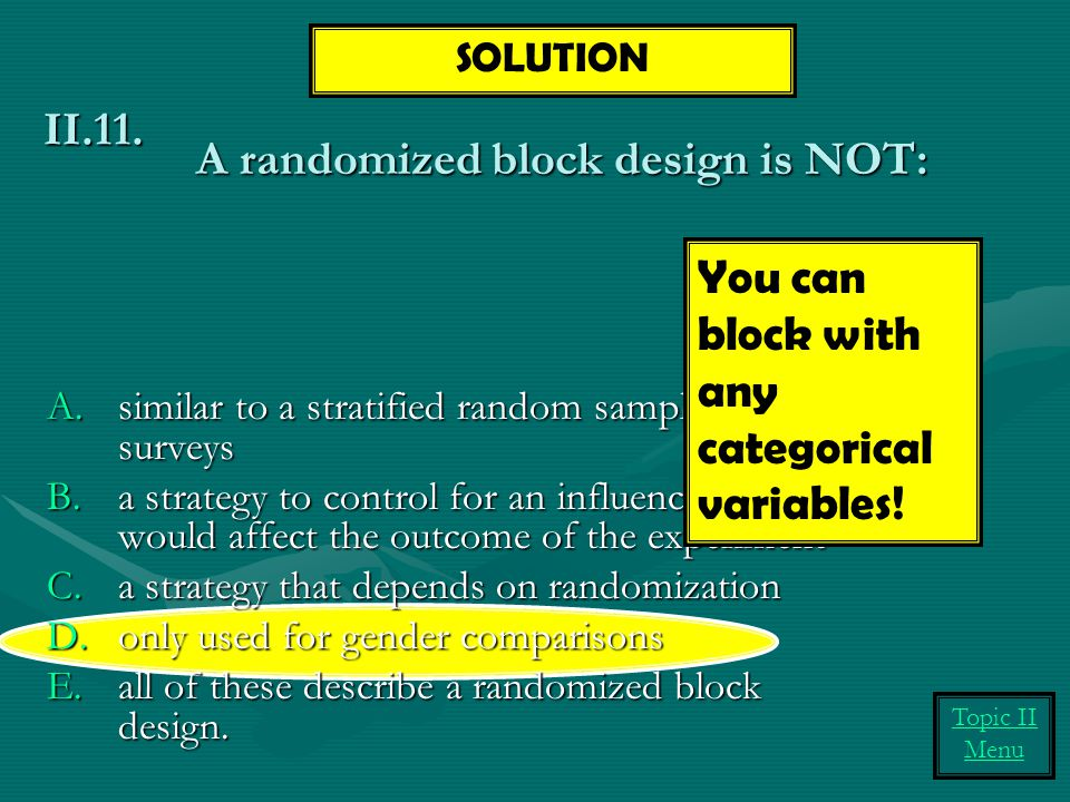 A randomized block design is NOT: