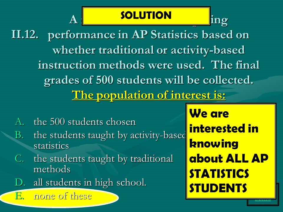 We are interested in knowing about ALL AP STATISTICS STUDENTS