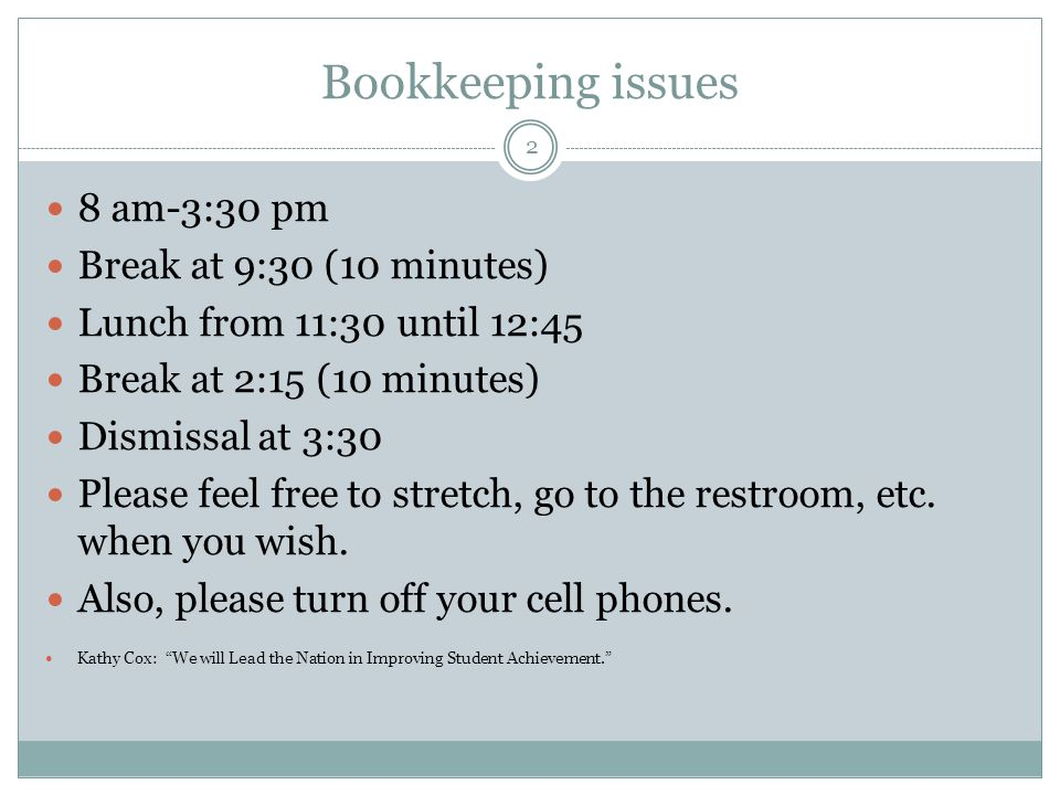 Bookkeeping issues 8 am-3:30 pm Break at 9:30 (10 minutes)