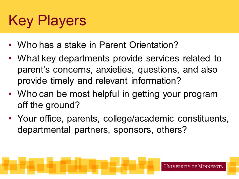 Key Players Who has a stake in Parent Orientation