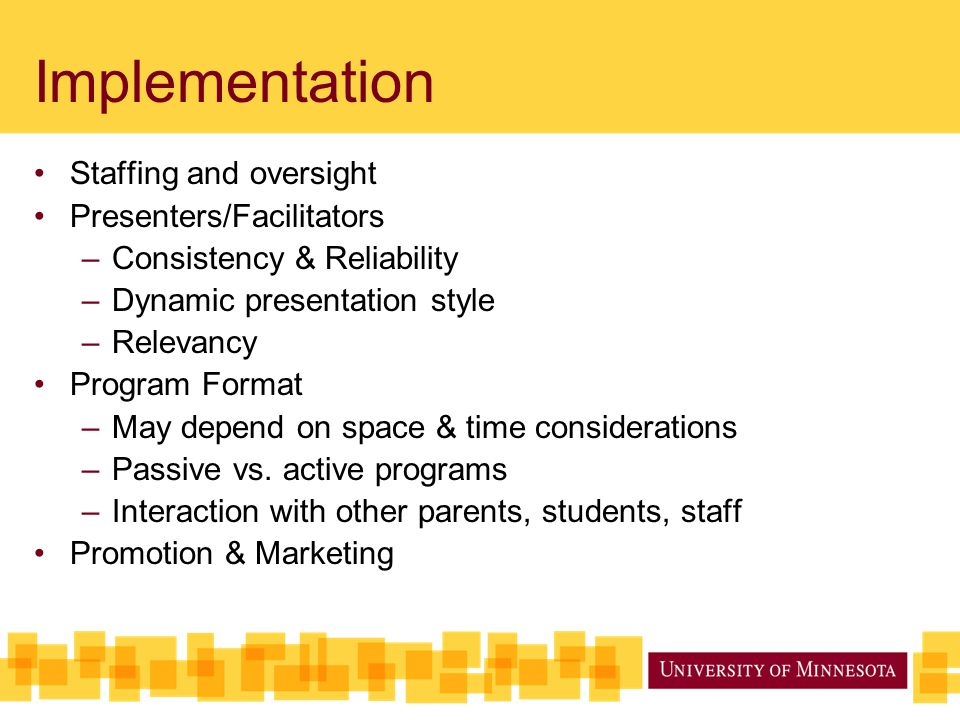 Implementation Staffing and oversight Presenters/Facilitators