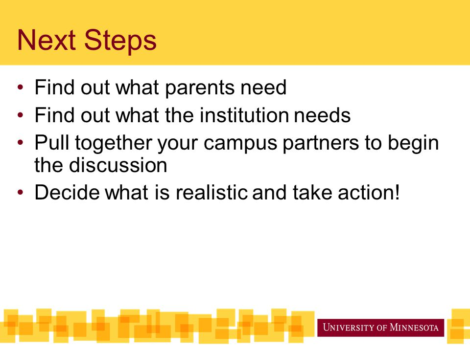 Next Steps Find out what parents need