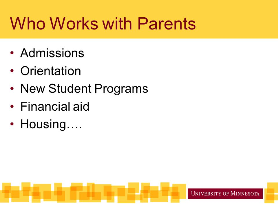Who Works with Parents Admissions Orientation New Student Programs