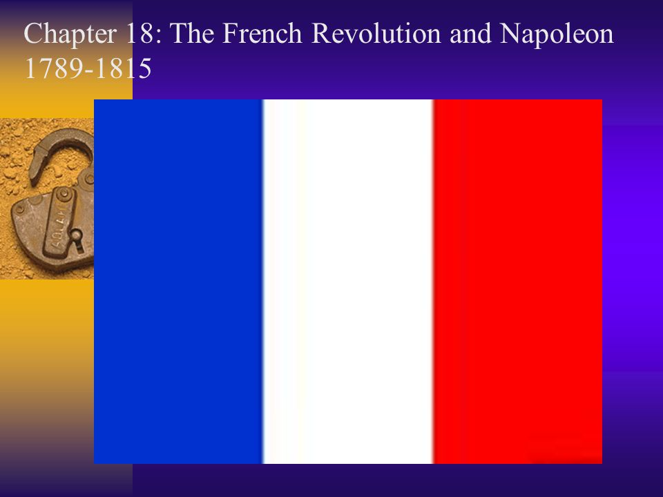 Chapter 18: The French Revolution and Napoleon 1789-1815
