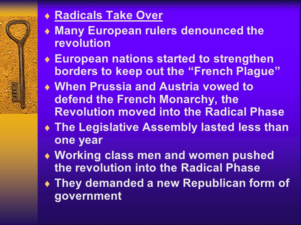 Radicals Take Over Many European rulers denounced the revolution. European nations started to strengthen borders to keep out the French Plague