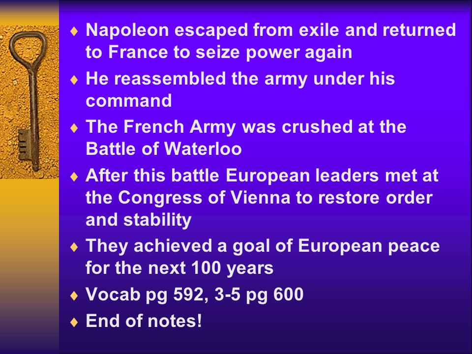 Napoleon escaped from exile and returned to France to seize power again