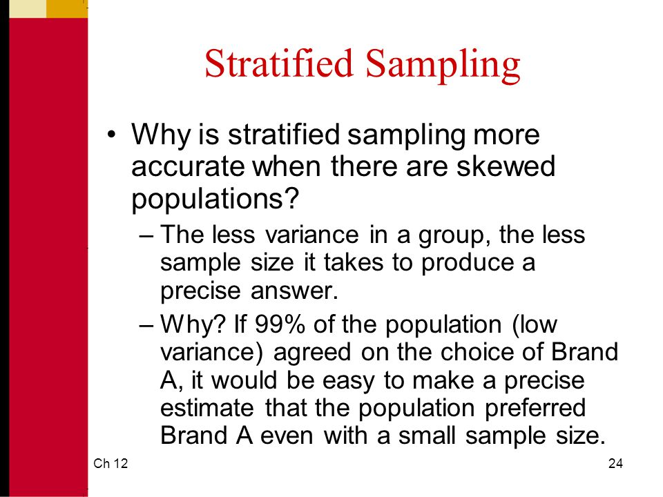 Stratified Sampling Why is stratified sampling more accurate when there are skewed populations