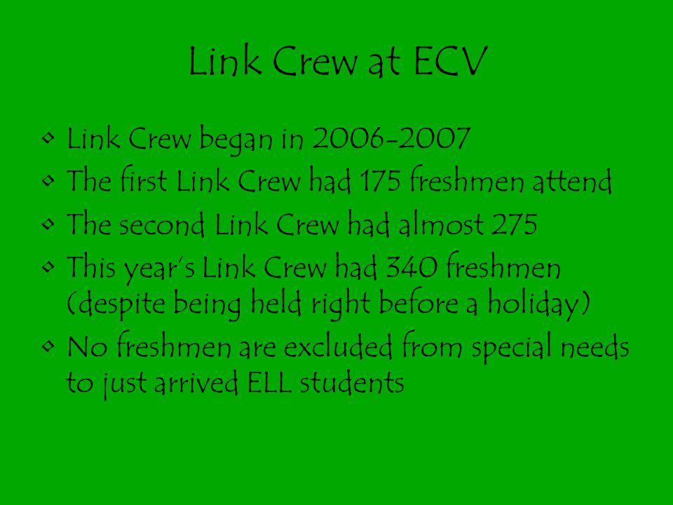 Link Crew at ECV Link Crew began in 2006-2007