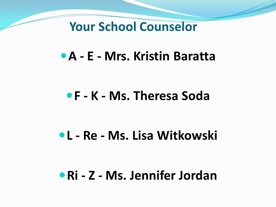 A - E - Mrs. Kristin Baratta F - K - Ms. Theresa Soda