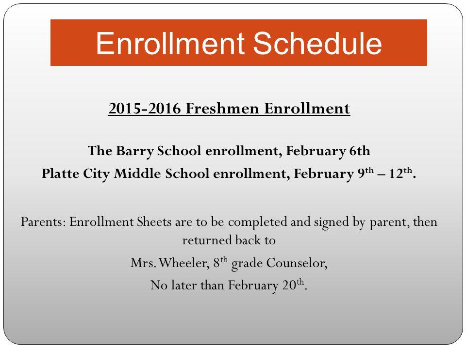 Enrollment Schedule 2015-2016 Freshmen Enrollment