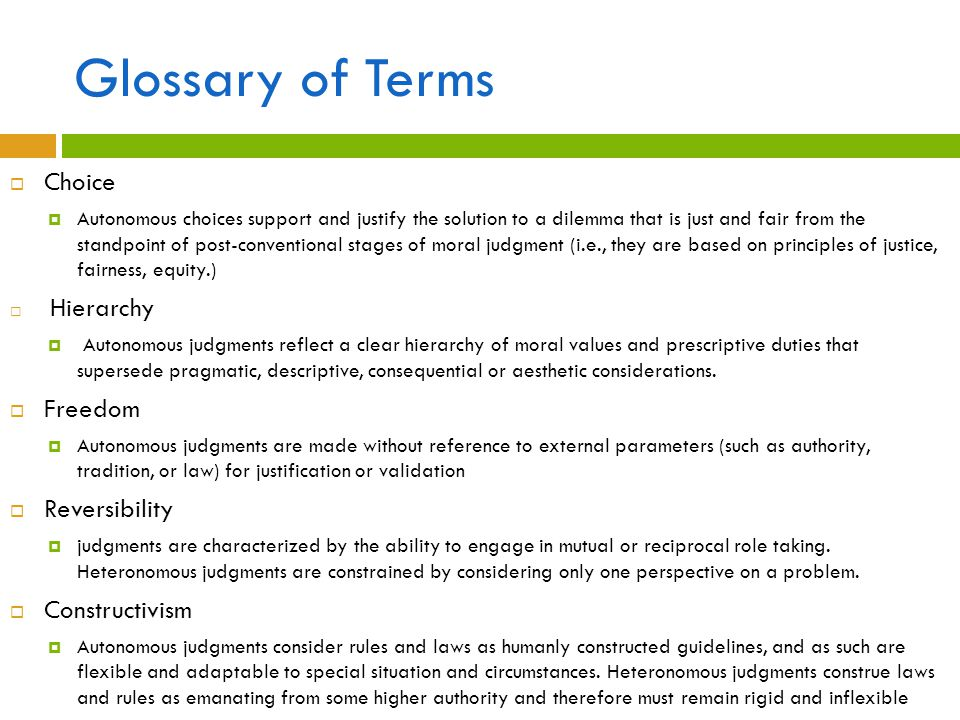 Glossary of Terms Choice Freedom Reversibility Constructivism