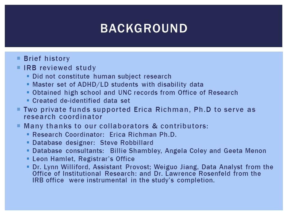 Background Brief history IRB reviewed study