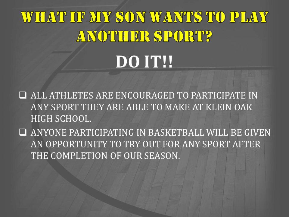 WHAT IF MY SON WANTS TO PLAY ANOTHER SPORT