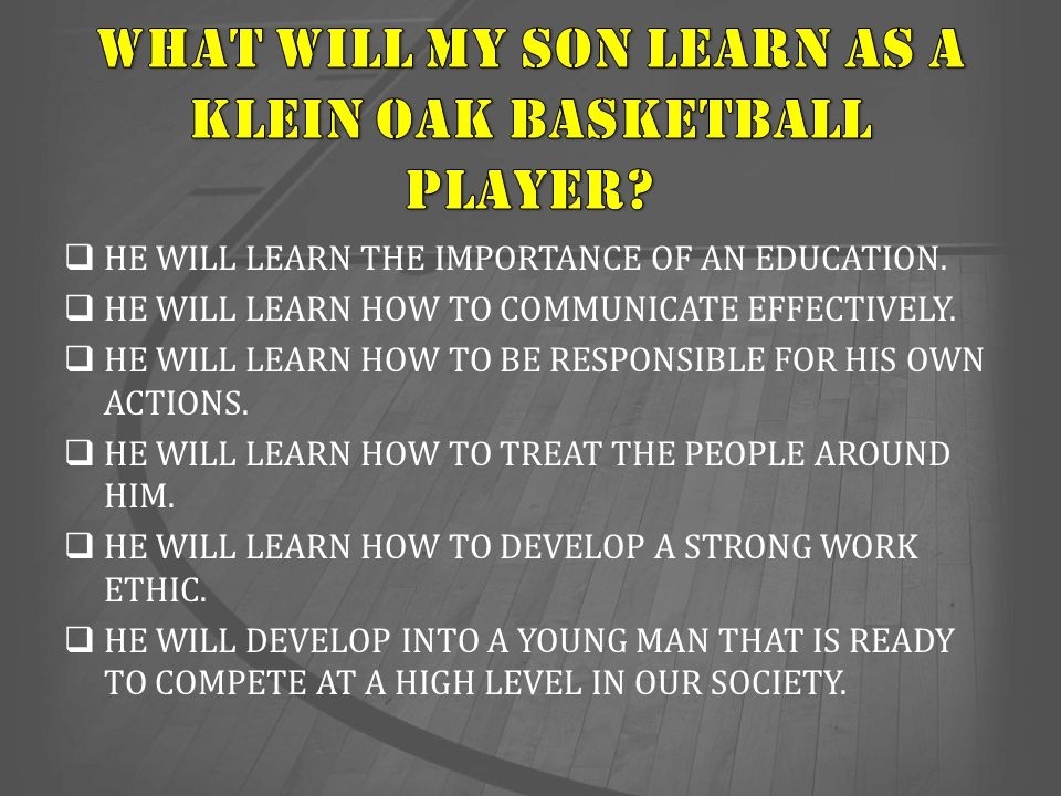 WHAT WILL MY SON LEARN AS A KLEIN OAK BASKETBALL PLAYER