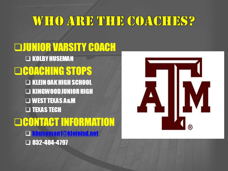WHO ARE THE COACHES JUNIOR VARSITY COACH COACHING STOPS