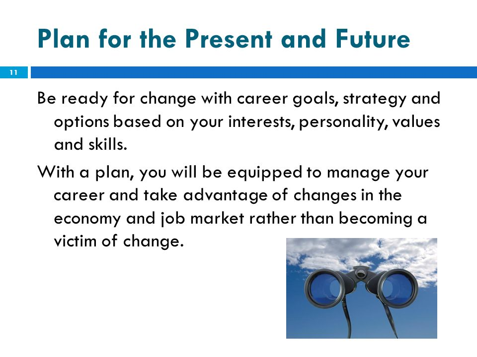 Plan for the Present and Future