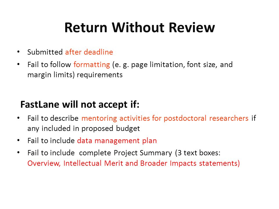 Return Without Review FastLane will not accept if: