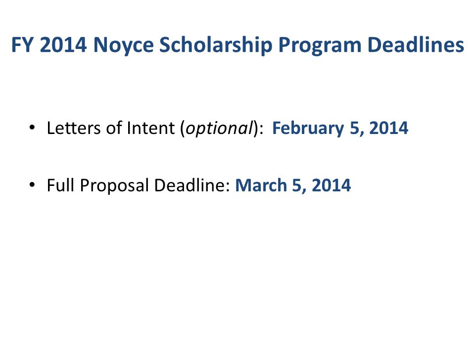 FY 2014 Noyce Scholarship Program Deadlines