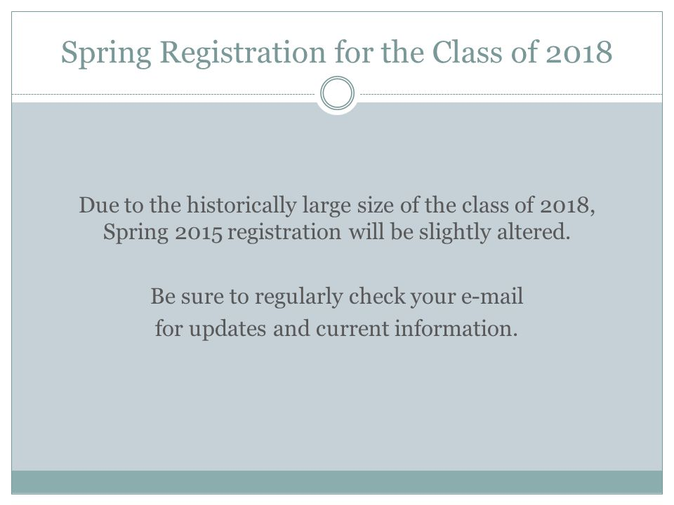 Spring Registration for the Class of 2018
