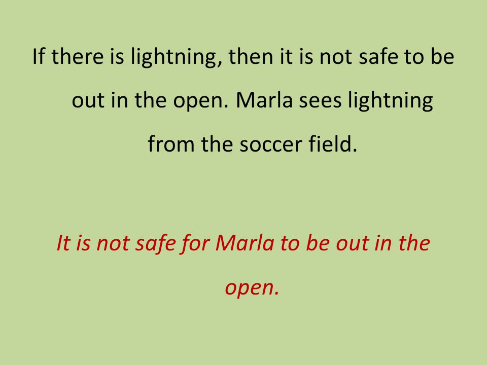 If there is lightning, then it is not safe to be out in the open