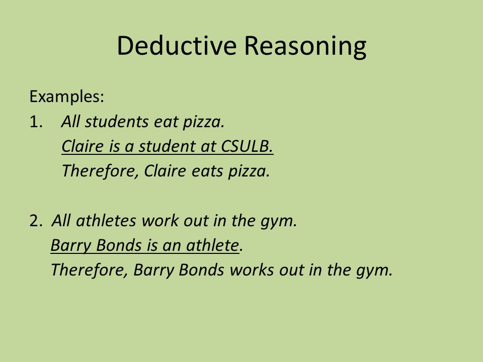 Deductive Reasoning Examples: 1. All students eat pizza.