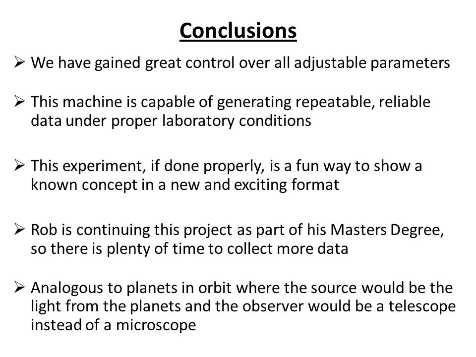 Conclusions We have gained great control over all adjustable parameters.