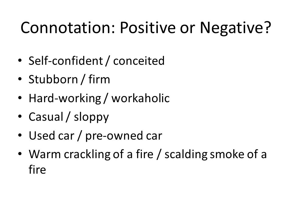Connotation: Positive or Negative