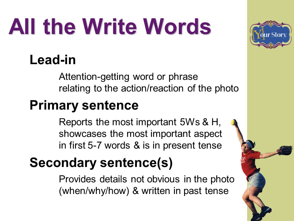 All the Write Words Lead-in Primary sentence Secondary sentence(s)