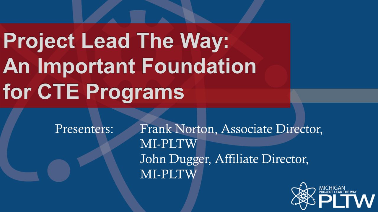 Project Lead The Way: An Important Foundation for CTE Programs