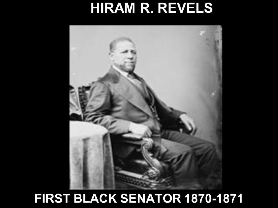 HIRAM R. REVELS FIRST BLACK SENATOR 1870-1871