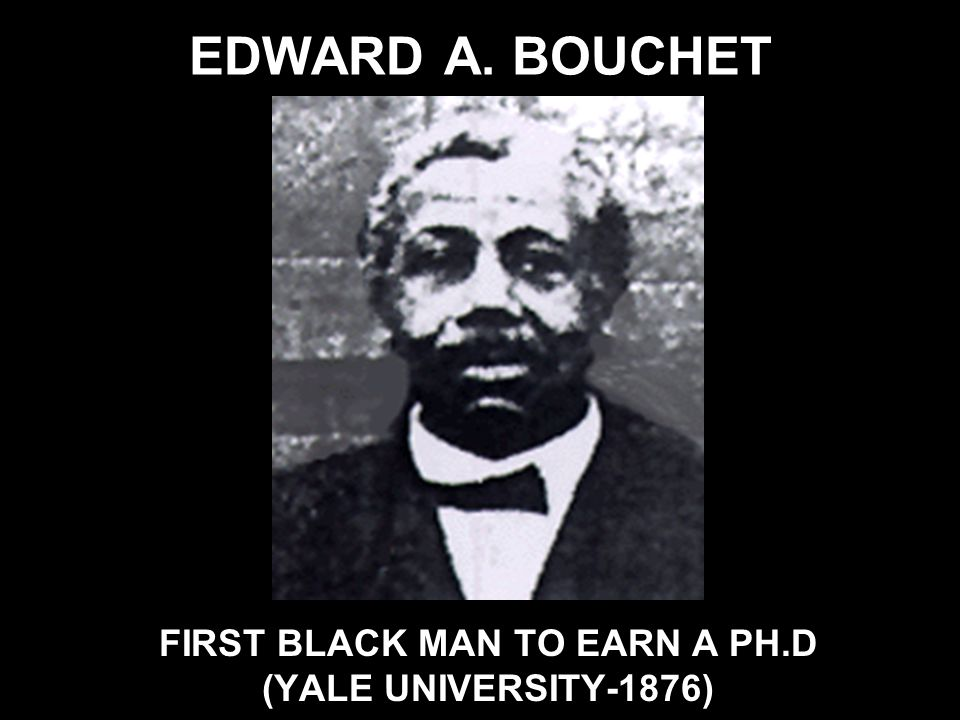 FIRST BLACK MAN TO EARN A PH.D
