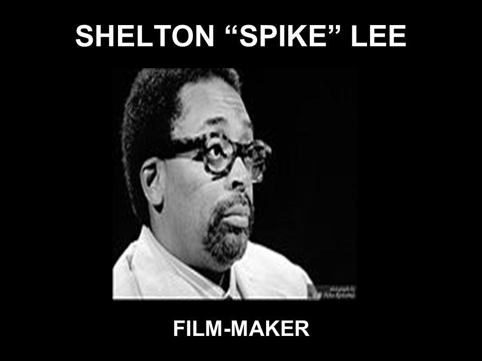 SHELTON SPIKE LEE FILM-MAKER