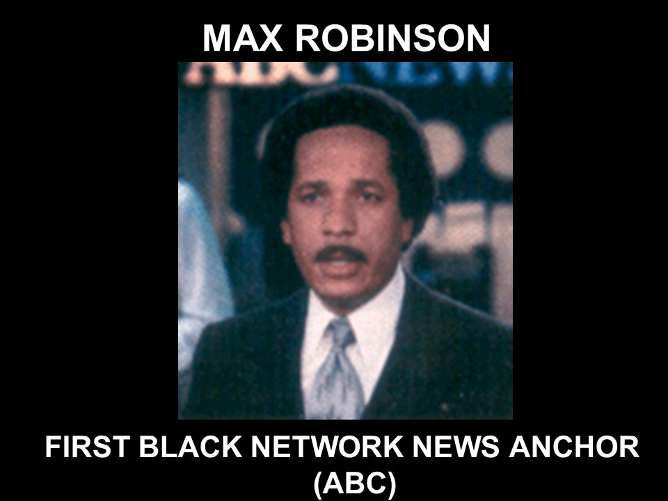 FIRST BLACK NETWORK NEWS ANCHOR (ABC)