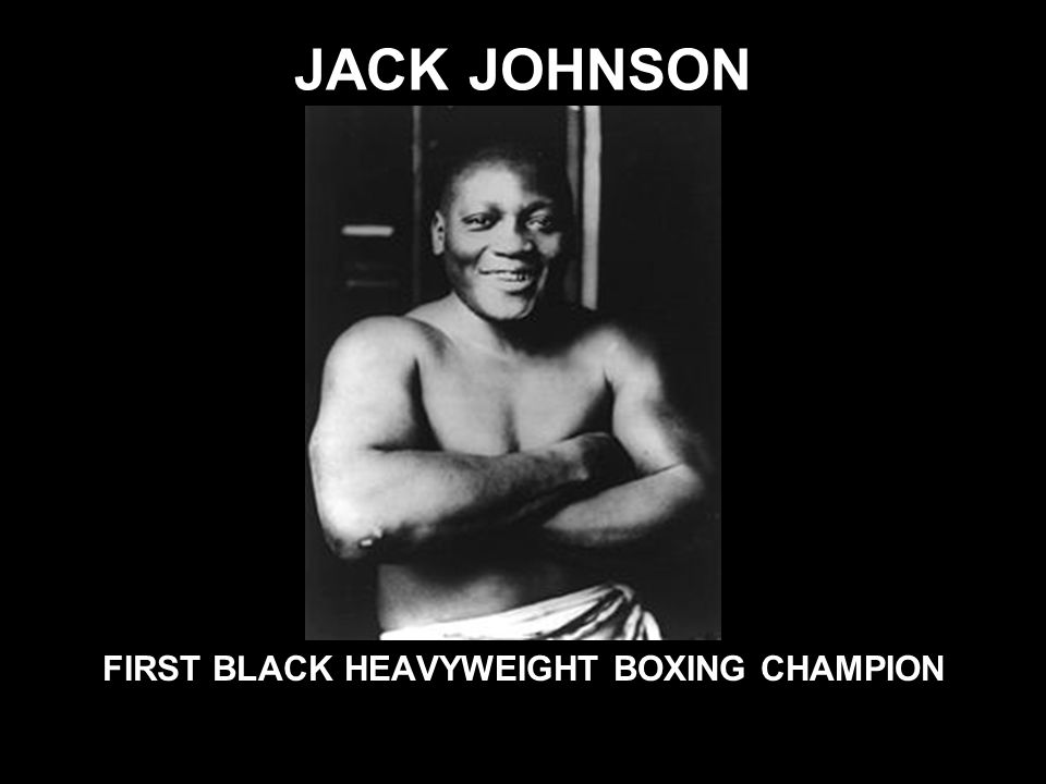 FIRST BLACK HEAVYWEIGHT BOXING CHAMPION