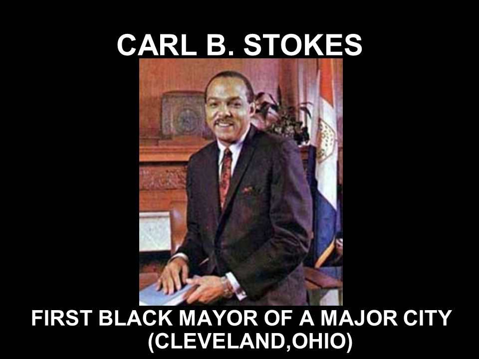 FIRST BLACK MAYOR OF A MAJOR CITY (CLEVELAND,OHIO)
