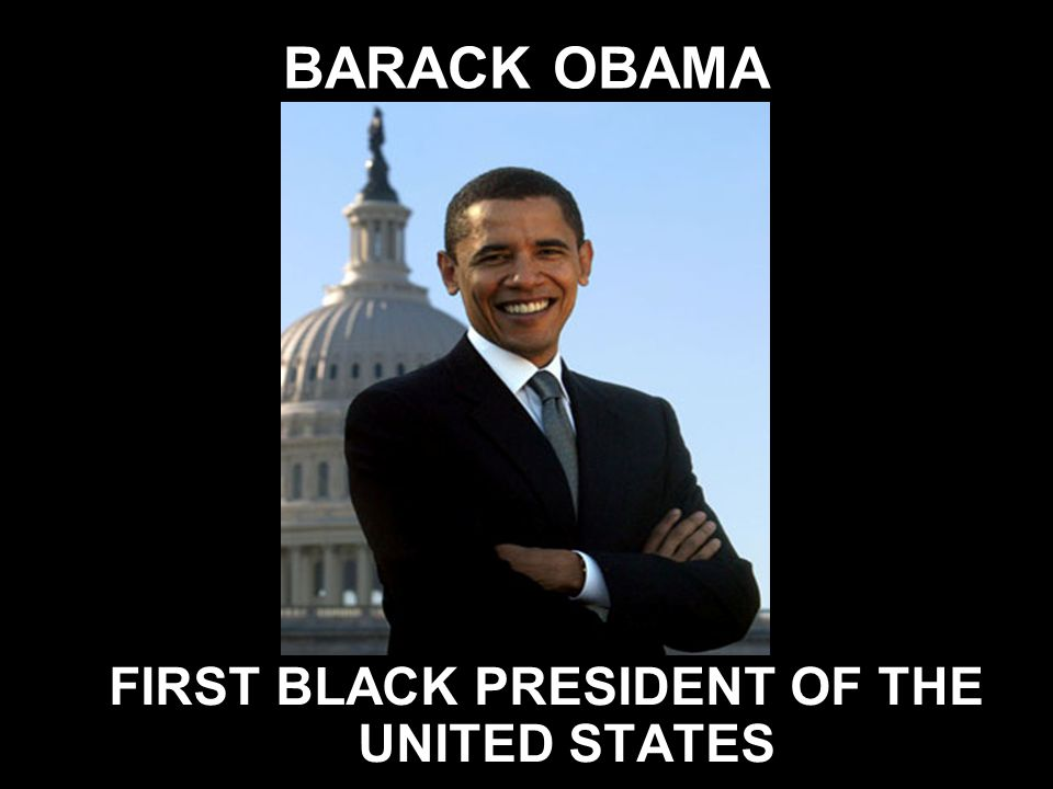 FIRST BLACK PRESIDENT OF THE UNITED STATES