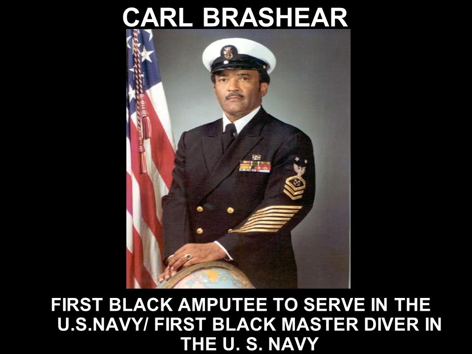 CARL BRASHEAR FIRST BLACK AMPUTEE TO SERVE IN THE U.S.NAVY/ FIRST BLACK MASTER DIVER IN THE U.