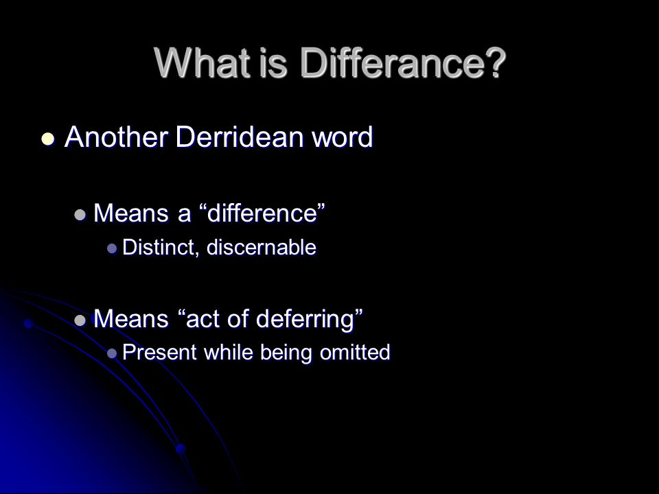 What is Differance Another Derridean word Means a difference