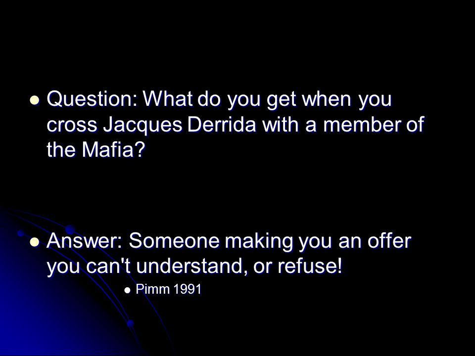 Answer: Someone making you an offer you can t understand, or refuse!