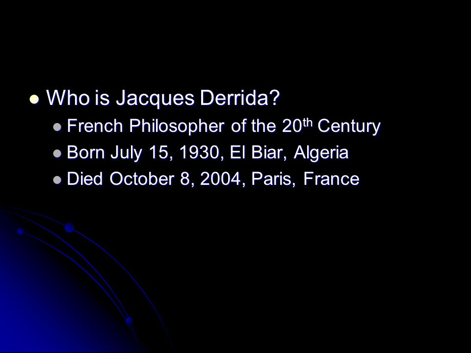 Who is Jacques Derrida French Philosopher of the 20th Century