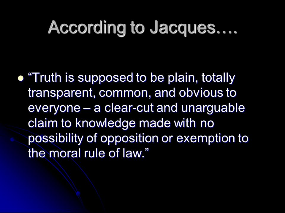 According to Jacques….