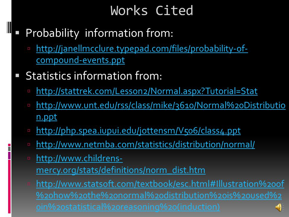 Works Cited Probability information from: Statistics information from: