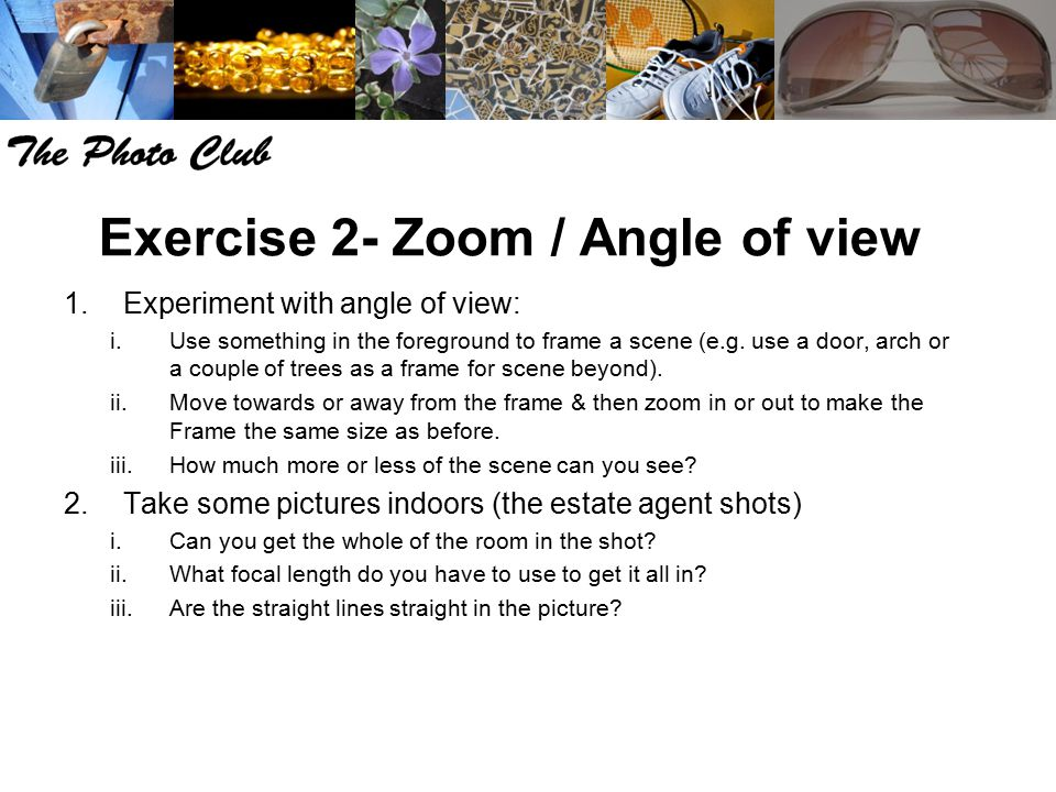 Exercise 2- Zoom / Angle of view