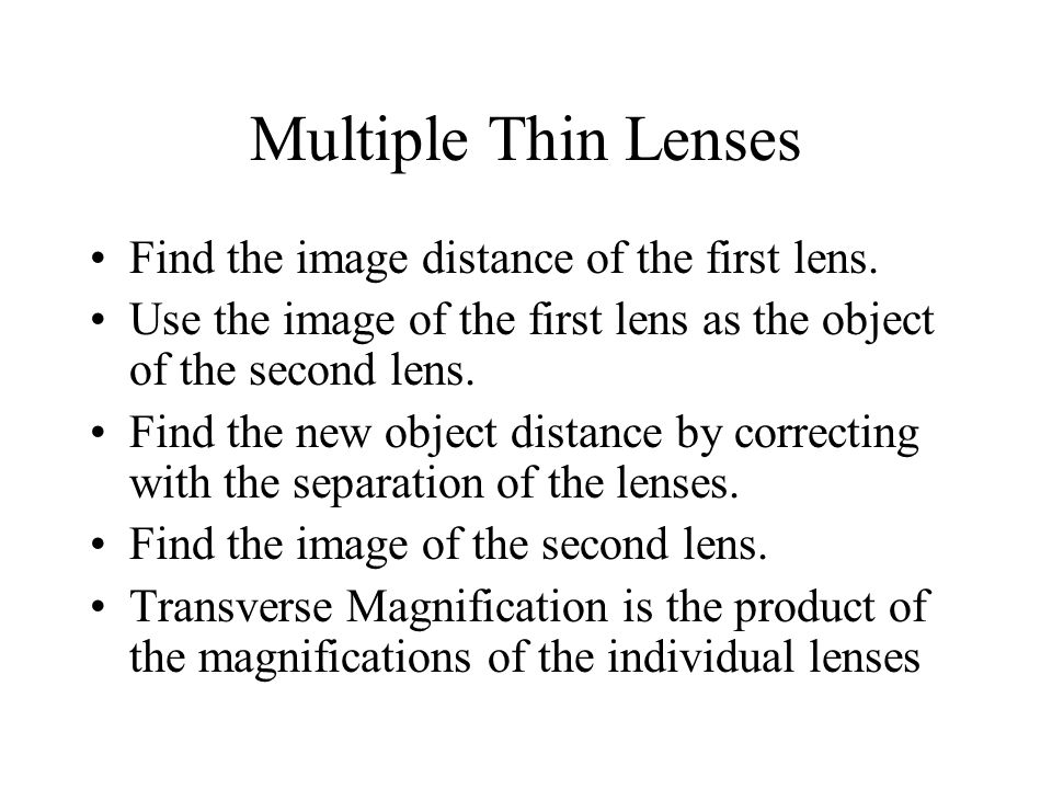 Multiple Thin Lenses Find the image distance of the first lens.