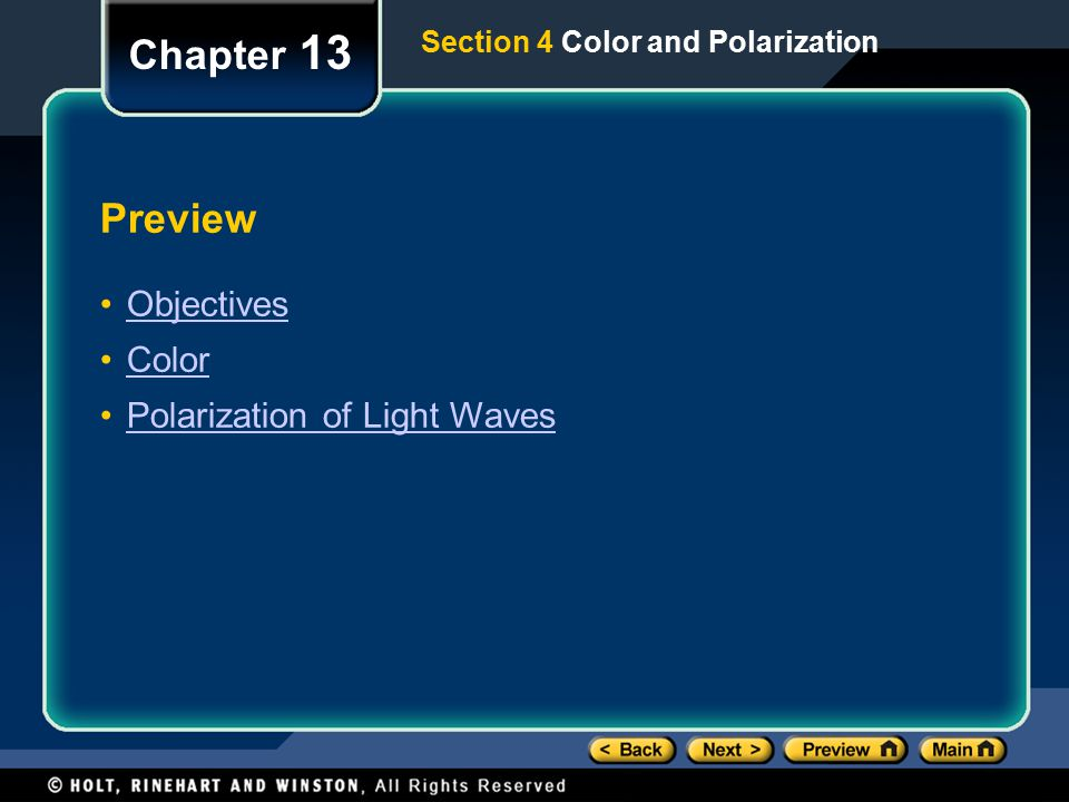 Chapter 13 Preview Objectives Color Polarization of Light Waves