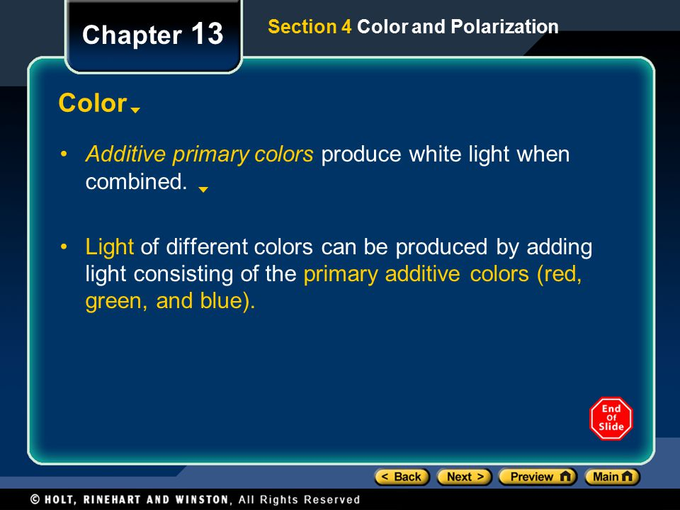 Chapter 13 Section 4 Color and Polarization. Color. Additive primary colors produce white light when combined.