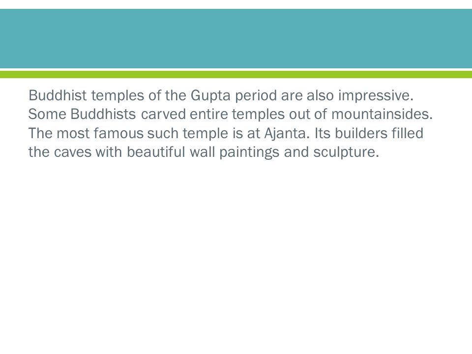 Buddhist temples of the Gupta period are also impressive