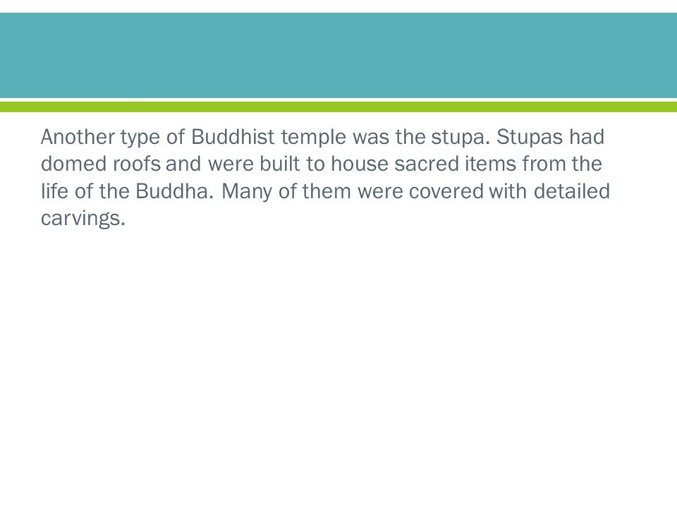 Another type of Buddhist temple was the stupa