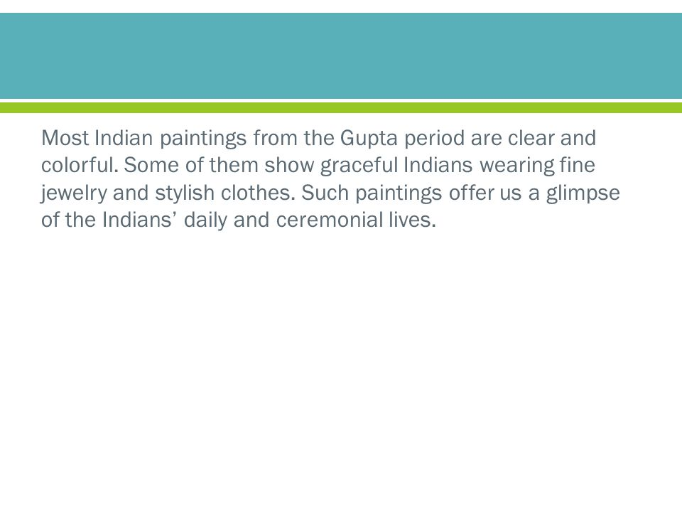 Most Indian paintings from the Gupta period are clear and colorful